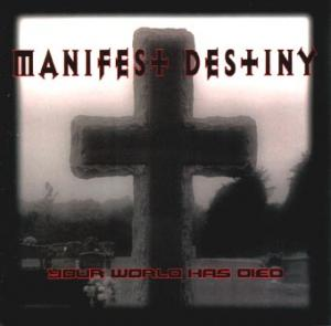 Manifest Destiny - Your World has Died.jpg